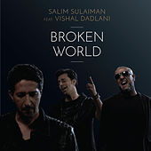 Play & Download Broken World (feat. Vishal Dadlani) - Single by Salim-Sulaiman | Napster