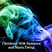 Play & Download Christmas with Kymaera and Maria Ewing by Simon James | Napster