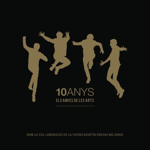 10 Anys de Els Amics De Les Arts