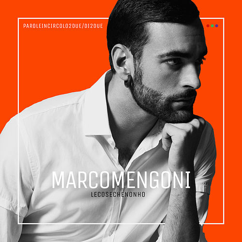 Le cose che non ho de Marco Mengoni