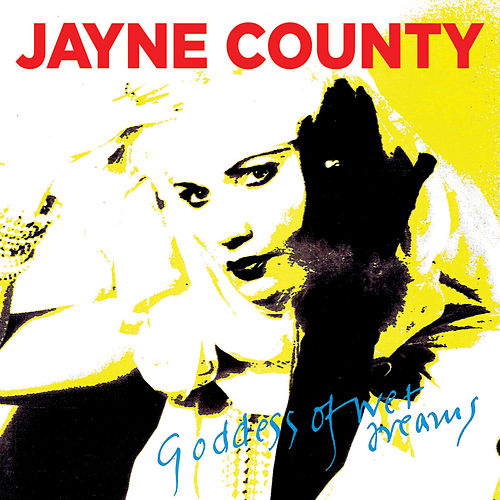 Play & Download Goddess Of Wet Dreams by Jayne County | Napster