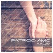 Never by Patricio AMC