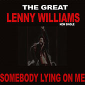 Play & Download Somebody Lying On Me by Lenny Williams | Napster