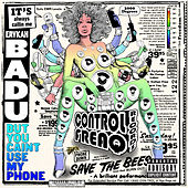 Play & Download But You Caint Use My Phone by Erykah Badu | Napster