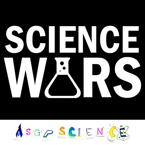 Play & Download Science Wars (Acapella Parody) by AsapSCIENCE | Napster