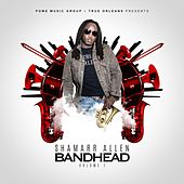Play & Download Bandhead, Vol. 1 by Shamarr Allen | Napster