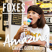 Play & Download Amazing (Cahill Club Mix) by Foxes | Napster