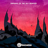 Play & Download Orphans of the Sky Remixed by Bocuma | Napster