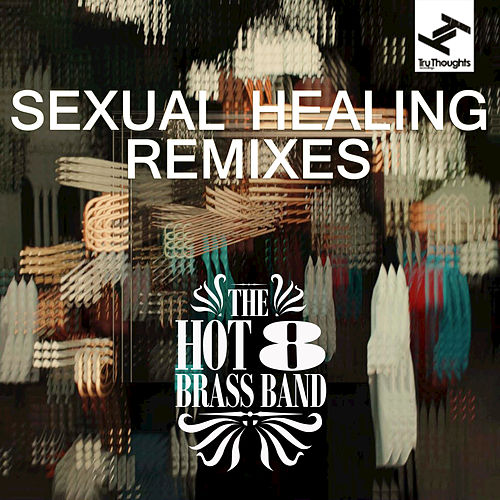 Play & Download Sexual Healing Remixes by Hot 8 Brass Band | Napster
