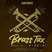 Play & Download Brass Tax Riddim by Various Artists | Napster