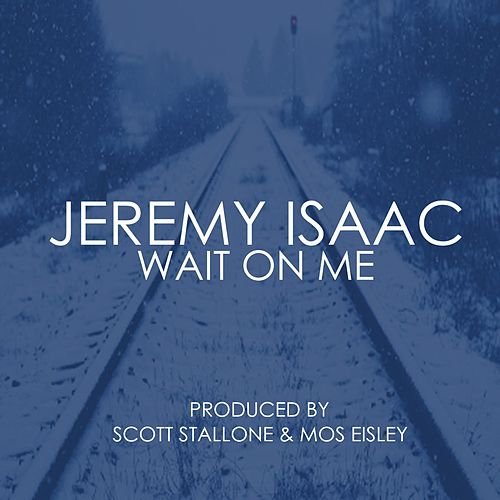 Play & Download Wait on Me by Jeremy Isaac | Napster