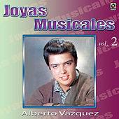 Play & Download Joyas Musicales, Vol. 2 by Alberto Vazquez | Napster