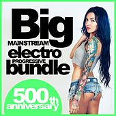 Big Mainstream Electro Progressive Bundle: 500th Anniversary - EP by Various Artists