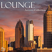 Play & Download Lounge Autumn Collection by Various Artists | Napster