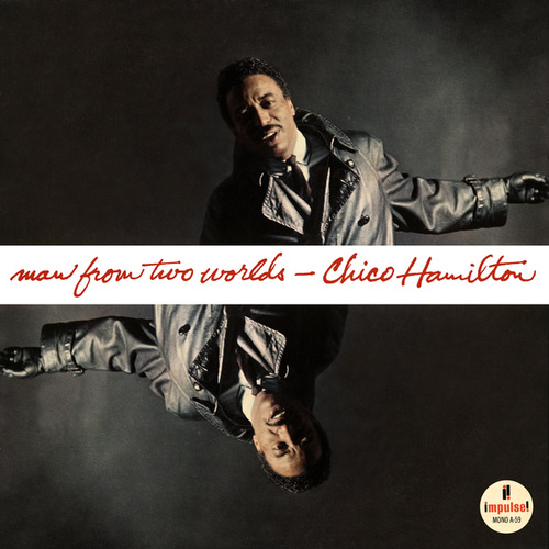 Play & Download Man From Two Worlds by Chico Hamilton | Napster