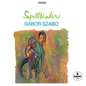 Play & Download Spellbinder by Gabor Szabo | Napster