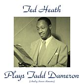 Play & Download Plays Tadd Dameron (Analog Source Remaster 2015) by Ted Heath | Napster