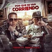Play & Download Por Que Se Van Corriendo (feat. Nengo Flow) by Trebol Clan | Napster