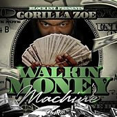 Play & Download Walkin Money Machine by Gorilla Zoe | Napster