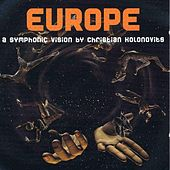 Play & Download Europe a symphonic vision by Christian Kolonovits by Various Artists   Napster