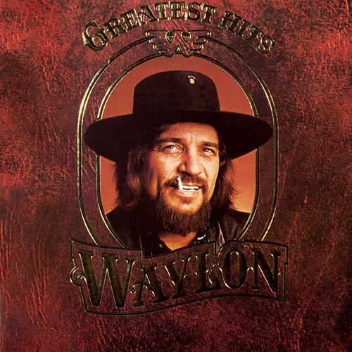 Greatest Hits by Waylon Jennings