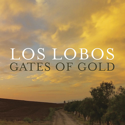 Gates Of Gold by Los Lobos