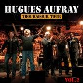 Les plus grandes chansons, vol. 2 (Troubadour tour) by Hugues Aufray