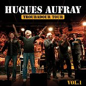 Play & Download Les plus grandes chansons, vol. 1 (Troubadour tour) by Hugues Aufray | Napster