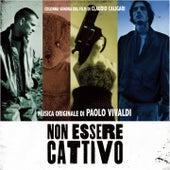 Non essere cattivo (Original Motion Picture Soundtrack) by Paolo Vivaldi