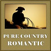 Play & Download Pure Country Romantic by Various Artists | Napster