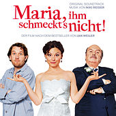 Play & Download Maria, ihm schmeckt's nicht! (Original Motion Picture Soundtrack) by Niki Reiser | Napster