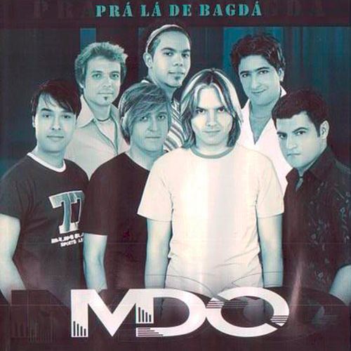 Play & Download Prá Lá de Bagdá by MDO | Napster