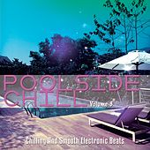 Poolside Chill, Vol. 3 (Chilling & Smooth Electronic Beats) by Various Artists