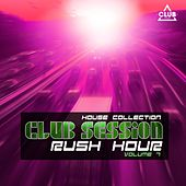 Play & Download Club Session Rush Hour, Vol. 7 by Various Artists | Napster