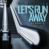 Play & Download Let's Run Away by Al-Pha X | Napster