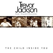 Play & Download The Child Inside You by Trevor Jackson | Napster