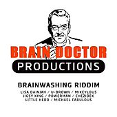 Play & Download Brainwashing Riddim by Various Artists | Napster