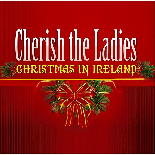 Play & Download Christmas in Ireland by Cherish the Ladies | Napster