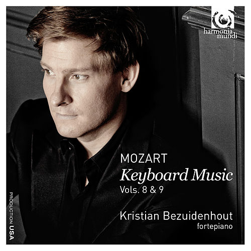 Play & Download Mozart: Keyboard Music Vols. 8 & 9 by Kristian Bezuidenhout | Napster