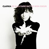 Play & Download De quoi faire battre mon cœur by Clarika | Napster