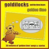 Play & Download Goldilocks And The Three Bears - Golden Time by Kidzone | Napster