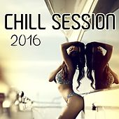 Chill Session 2016 by Various Artists