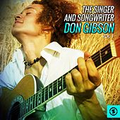 Play & Download The Singer and Songwriter, Don Gibson, Vol. 1 by Don Gibson | Napster