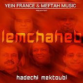 Play & Download Hadechi Mektoubi by Lemchaheb | Napster