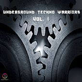Play & Download Underground Techno Warriors, Vol. 1 by Various Artists | Napster
