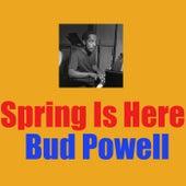 Spring Is Here de Bud Powell