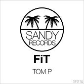 Play & Download FiT by Tom P. | Napster