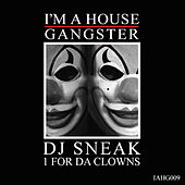 Play & Download 1 For Da Clowns by DJ Sneak | Napster