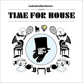 Play & Download Ladies & Gentlemen presents Time For House mixed & compiled by Phonique by Various Artists | Napster