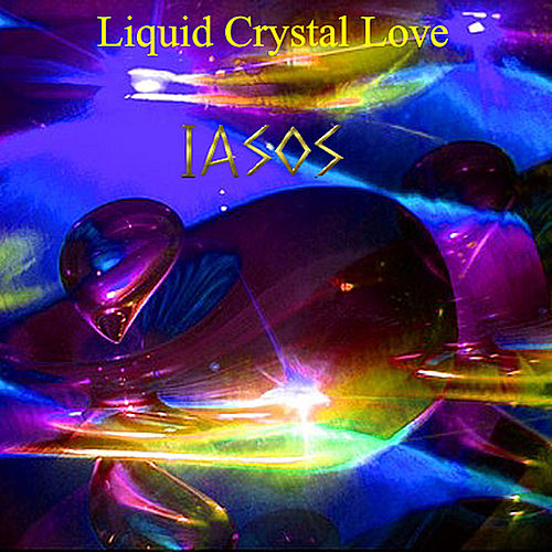 Play & Download Liquid Crystal Love by Iasos | Napster